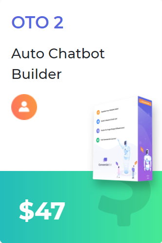 ConversioBot Upsell 2 contains Auto Chatbot Builder for make custom bots. Image includes the DVD package showing 47$ price on it.