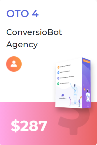 ConversioBot Upsells OTO 4 Agency package makes it easier for the members to sell out bots and earn profits.